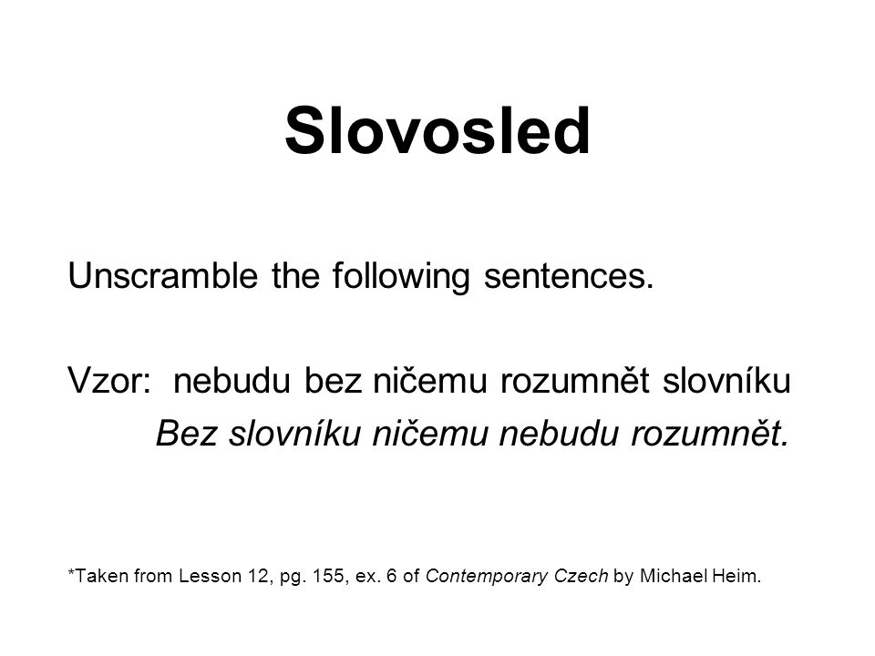 Slovosled Unscramble the following sentences.
