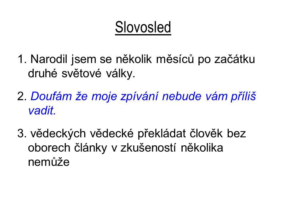 Slovosled 3.Člověk nemůže překládat vědecké články bez zkušeností v několika vědeckých oborech.