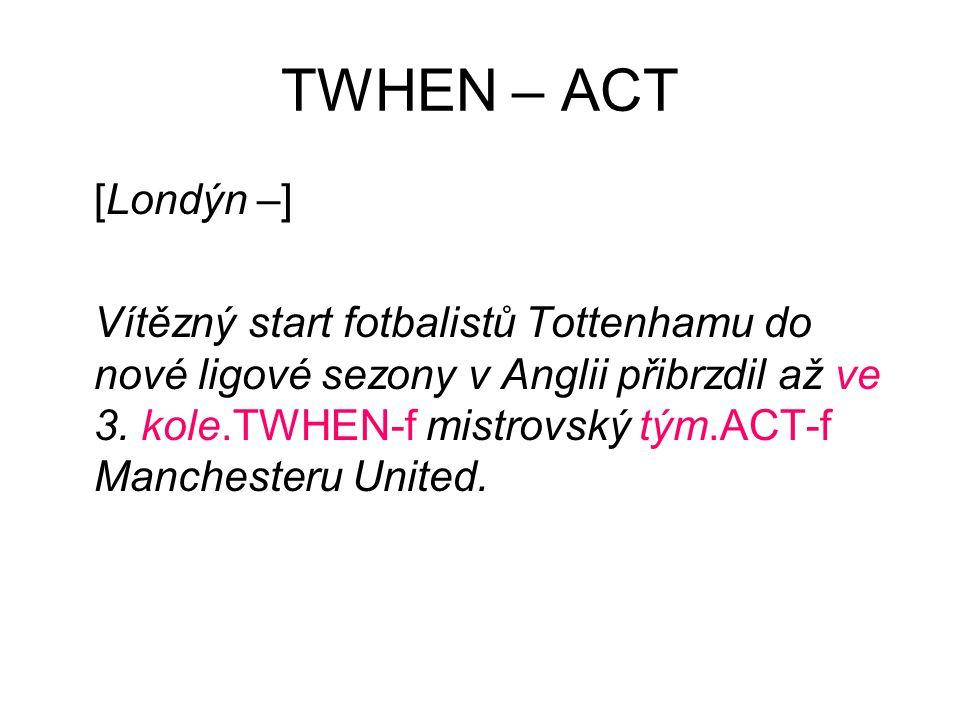 TWHEN – ACT [Londýn –] Vítězný start fotbalistů Tottenhamu do nové ligové sezony v Anglii přibrzdil až ve 3.