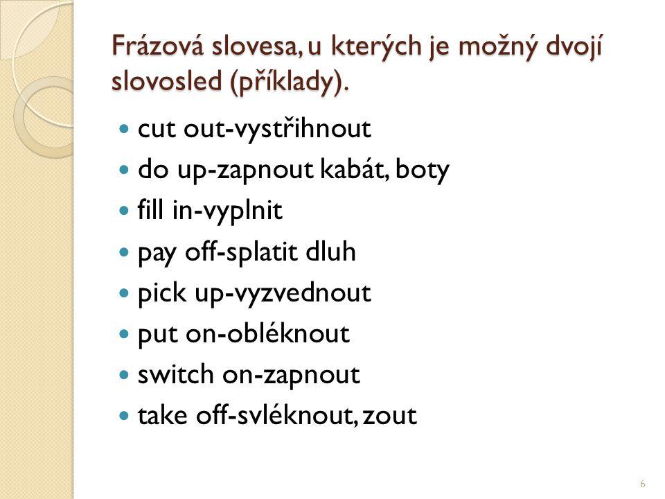 Frázová slovesa, u kterých je možný dvojí slovosled (příklady).