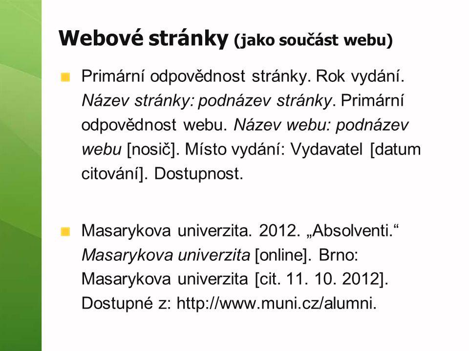 Webové stránky (jako součást webu) Primární odpovědnost stránky. Rok vydání. Název stránky: podnázev stránky. Primární odpovědnost webu. Název webu: p