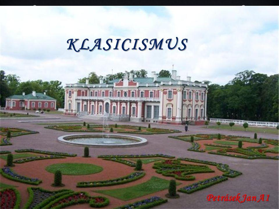 KLASICISMUS Petrásek Jan A1 KLASICISMUS