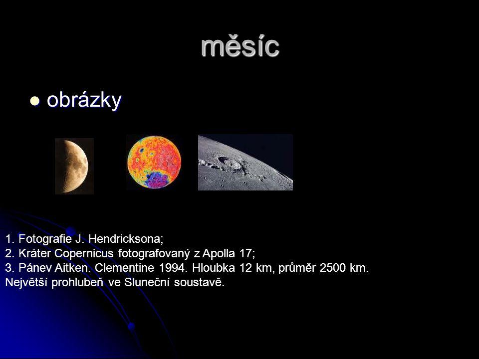 měsíc obrázky obrázky 1. Fotografie J. Hendricksona; 2. Kráter Copernicus fotografovaný z Apolla 17; 3. Pánev Aitken. Clementine 1994. Hloubka 12 km,