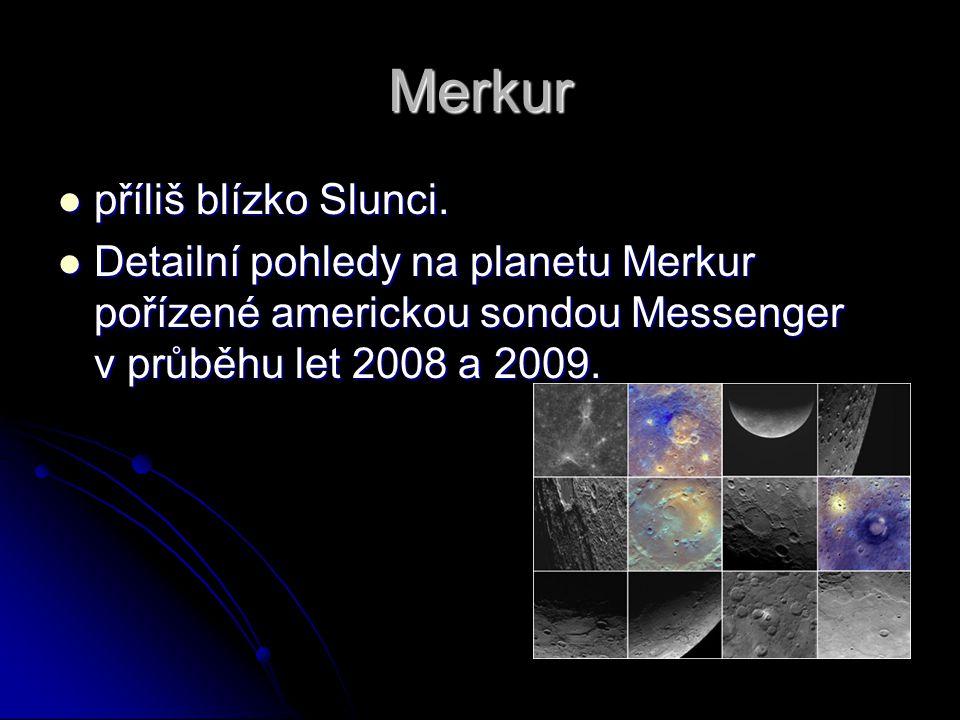 Merkur příliš blízko Slunci. příliš blízko Slunci. Detailní pohledy na planetu Merkur pořízené americkou sondou Messenger v průběhu let 2008 a 2009. D
