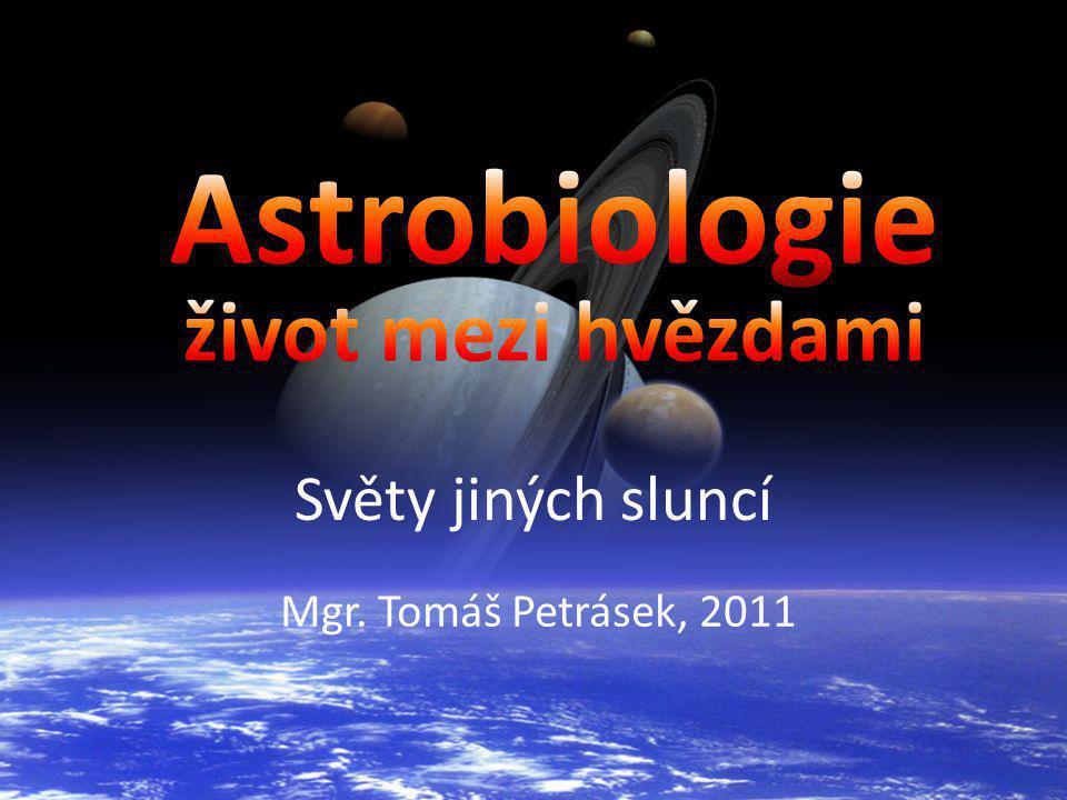 Světy jiných sluncí Mgr. Tomáš Petrásek, 2011