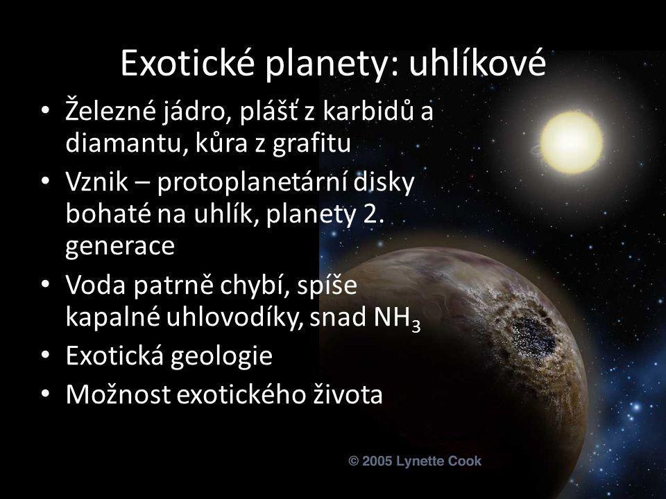 Exotické planety: uhlíkové Železné jádro, plášť z karbidů a diamantu, kůra z grafitu Vznik – protoplanetární disky bohaté na uhlík, planety 2. generac