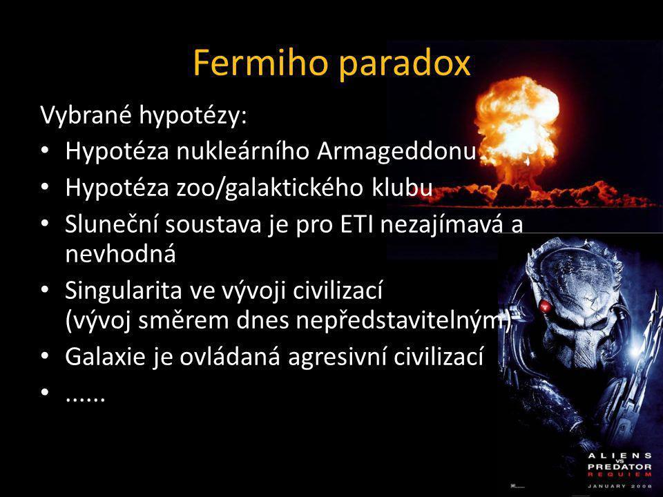 Fermiho paradox Vybrané hypotézy: Hypotéza nukleárního Armageddonu Hypotéza zoo/galaktického klubu Sluneční soustava je pro ETI nezajímavá a nevhodná