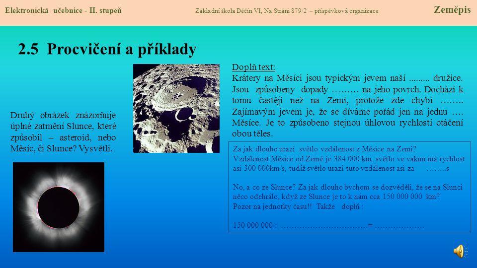 2.5 Procvičení a příklady Doplň text: Krátery na Měsíci jsou typickým jevem naší.........
