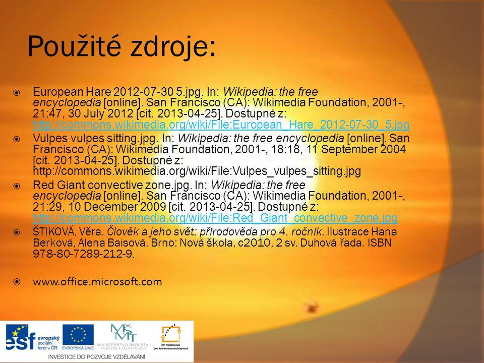 Použité zdroje:  European Hare 2012-07-30 5.jpg. In: Wikipedia: the free encyclopedia [online]. San Francisco (CA): Wikimedia Foundation, 2001-, 21:4