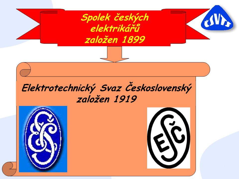 Spolek českých elektrikářů založen 1899 Elektrotechnický Svaz Československý založen 1919