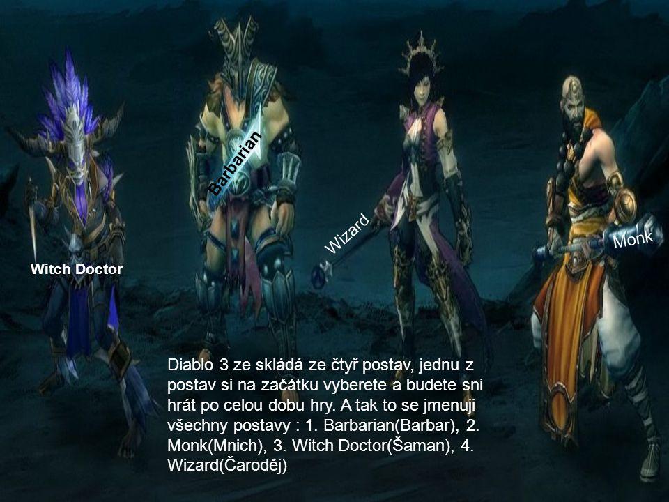 Diablo 3 ze skládá ze čtyř postav, jednu z postav si na začátku vyberete a budete sni hrát po celou dobu hry. A tak to se jmenuji všechny postavy : 1.