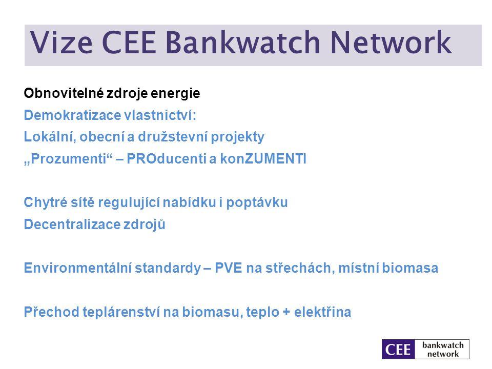 """Vize CEE Bankwatch Network Obnovitelné zdroje energie Demokratizace vlastnictví: Lokální, obecní a družstevní projekty """"Prozumenti"""" – PROducenti a kon"""