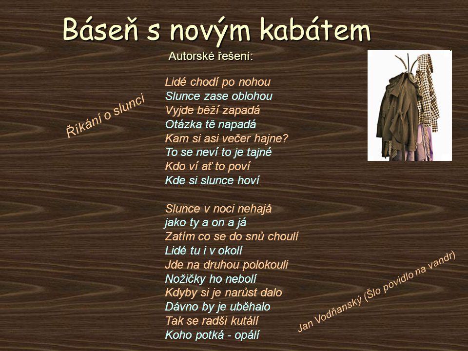 koláž (tvorba pásma) Básnická koláž (tvorba pásma) Zkus utvořit báseň a použij v ní slova na obrázcích, báseň nemusí dávat smysl: PŮLKA
