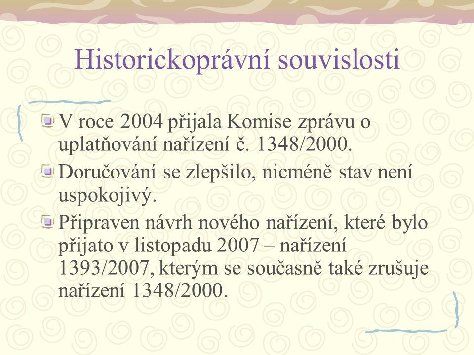 Historickoprávní souvislosti V roce 2004 přijala Komise zprávu o uplatňování nařízení č. 1348/2000. Doručování se zlepšilo, nicméně stav není uspokoji