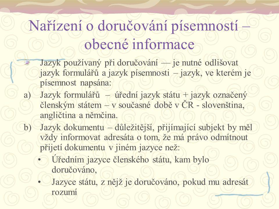 Nařízení o doručování písemností – obecné informace Jazyk používaný při doručování –– je nutné odlišovat jazyk formulářů a jazyk písemnosti – jazyk, v