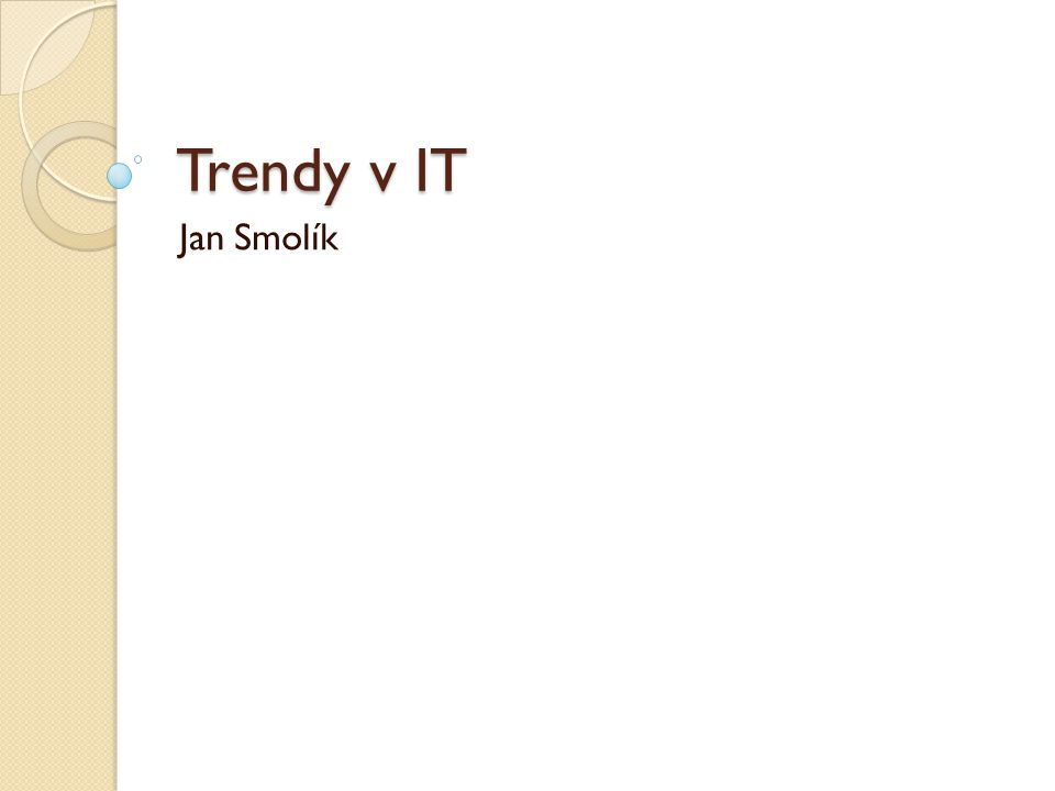 Trendy v IT Jan Smolík