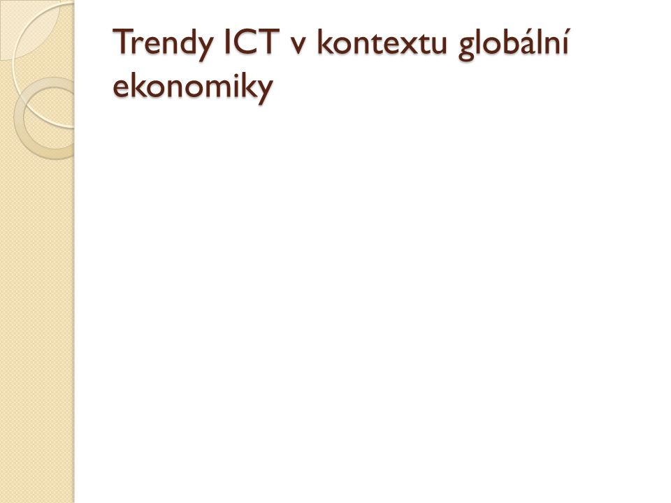 Trendy ICT v kontextu globální ekonomiky