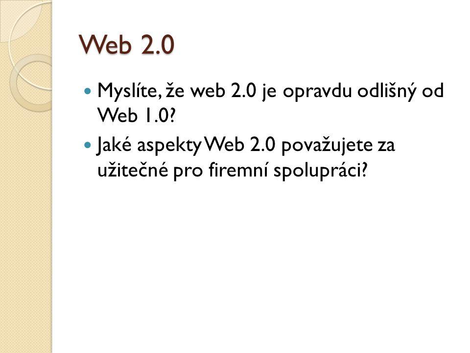 Web 2.0 Myslíte, že web 2.0 je opravdu odlišný od Web 1.0.