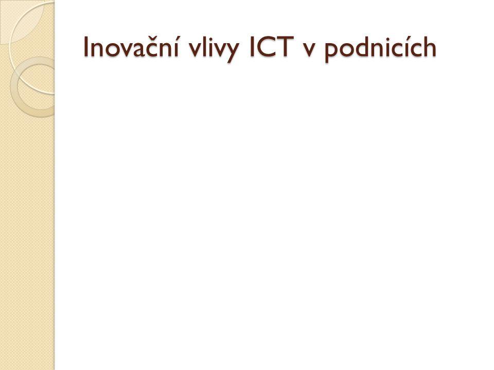 Inovační vlivy ICT v podnicích