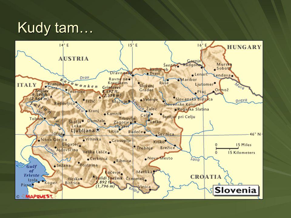 Jak tam je… aneb přírodní podmínky… Alpy- Karavanky Alpy- Karavanky - Savinjské (hornatina Pohorje) - Julské (Triglav 2 864mnm) Dinárská oblast(krasové jevy), Panonská nížina Dinárská oblast(krasové jevy), Panonská nížina Podnebí: středozemní, kontinentální Podnebí: středozemní, kontinentální 3.