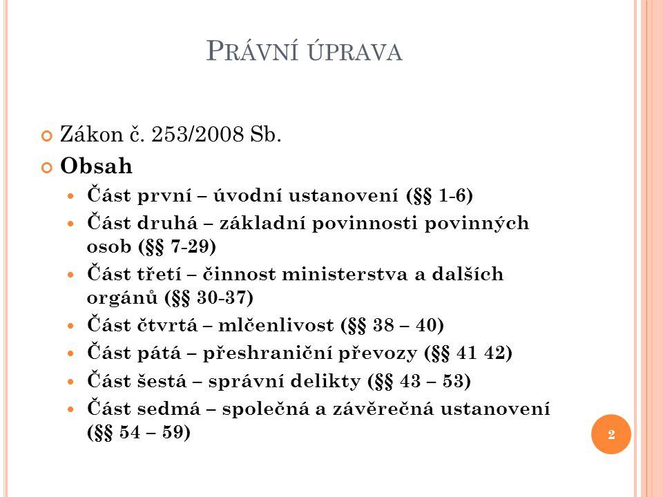 P RÁVNÍ ÚPRAVA Zákon č. 253/2008 Sb.