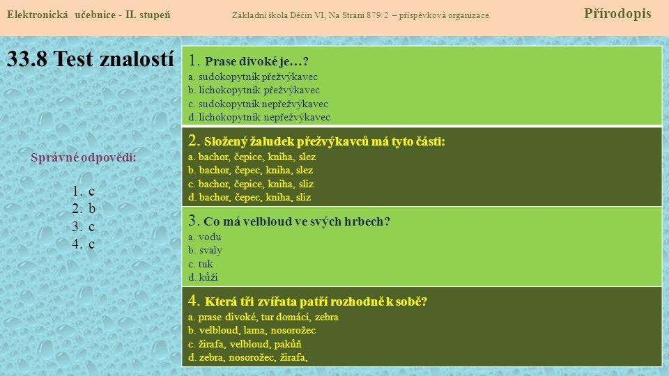 33.8 Test znalostí Elektronická učebnice - II. stupeň Základní škola Děčín VI, Na Stráni 879/2 – příspěvková organizace Přírodopis Správné odpovědi: 1