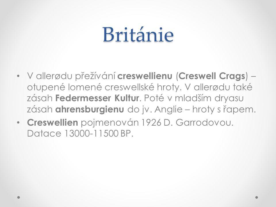 Británie V allerødu přežívání creswellienu ( Creswell Crags ) – otupené lomené creswellské hroty. V allerødu také zásah Federmesser Kultur. Poté v mla