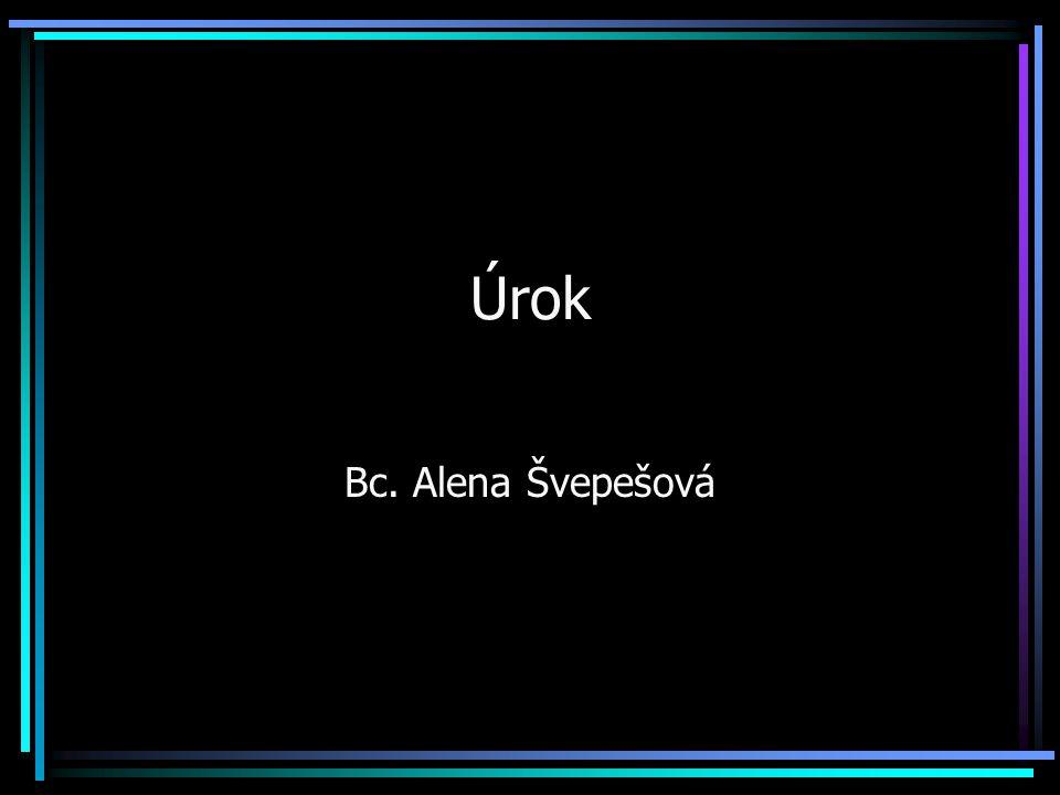 Úrok Bc. Alena Švepešová