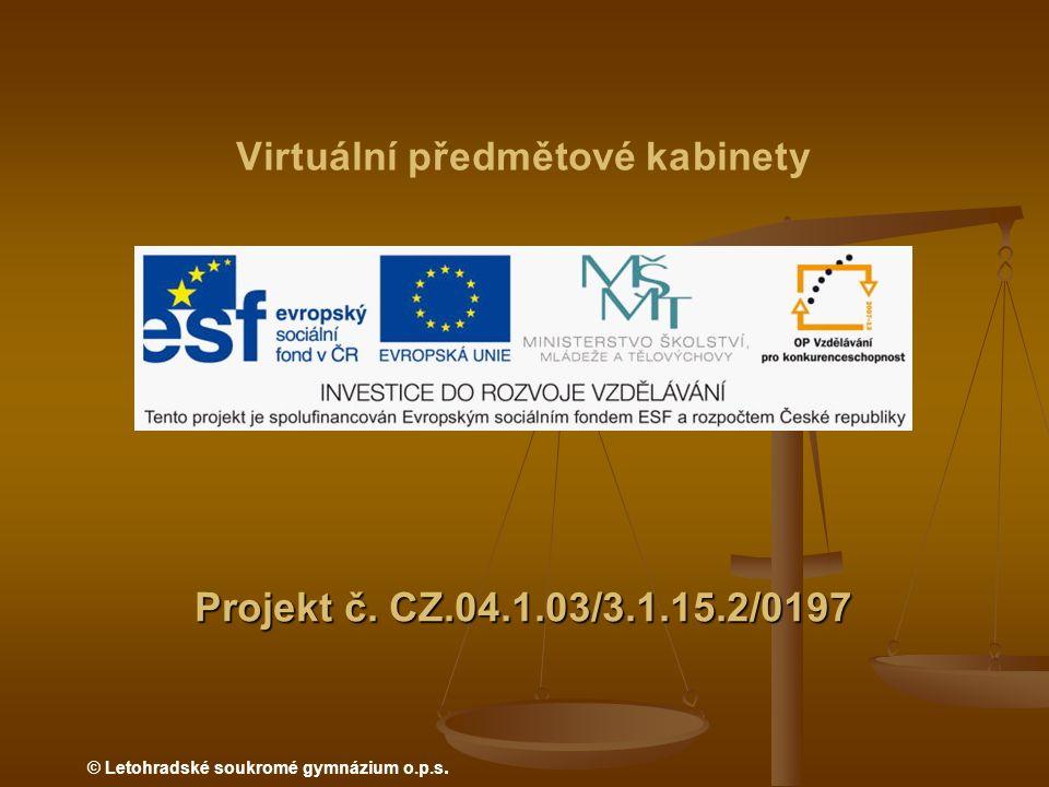 Projekt č. CZ.04.1.03/3.1.15.2/0197 Virtuální předmětové kabinety