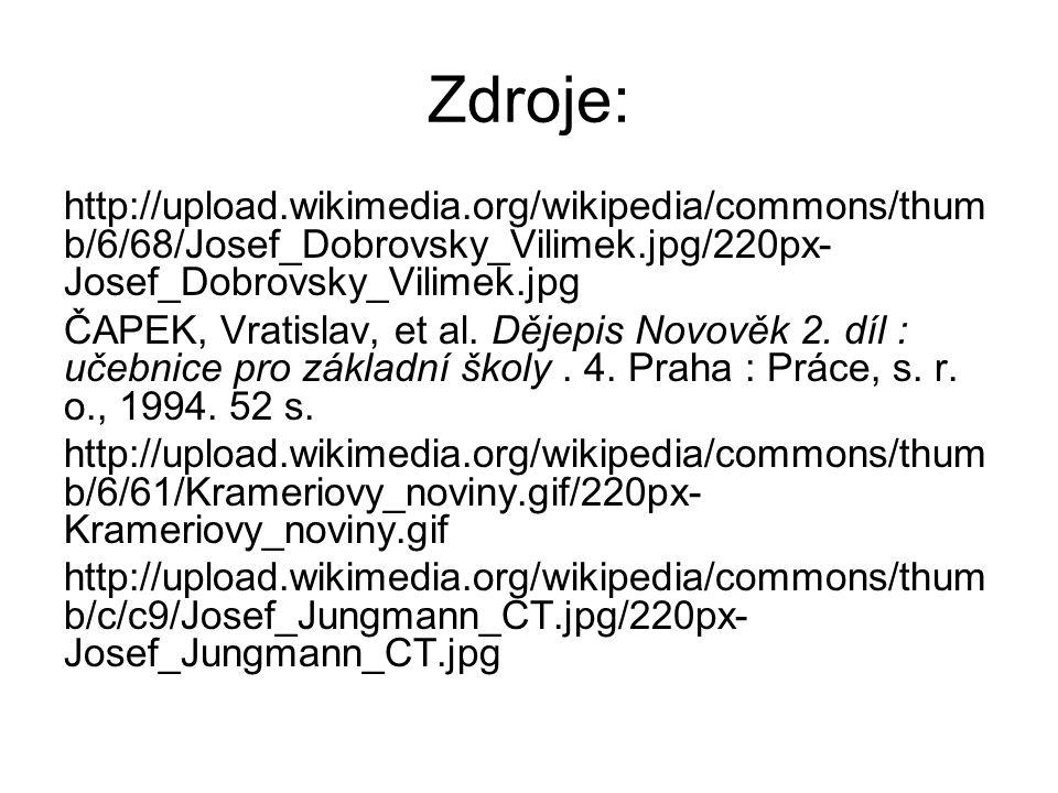 Zdroje: http://upload.wikimedia.org/wikipedia/commons/thum b/6/68/Josef_Dobrovsky_Vilimek.jpg/220px- Josef_Dobrovsky_Vilimek.jpg ČAPEK, Vratislav, et al.