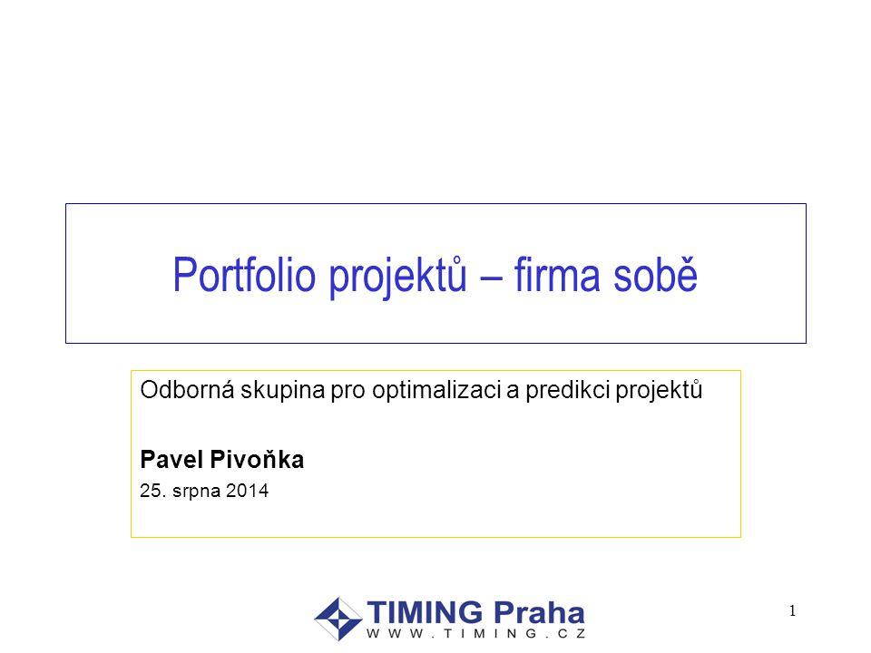 Portfolio projektů – firma sobě Odborná skupina pro optimalizaci a predikci projektů Pavel Pivoňka 25.