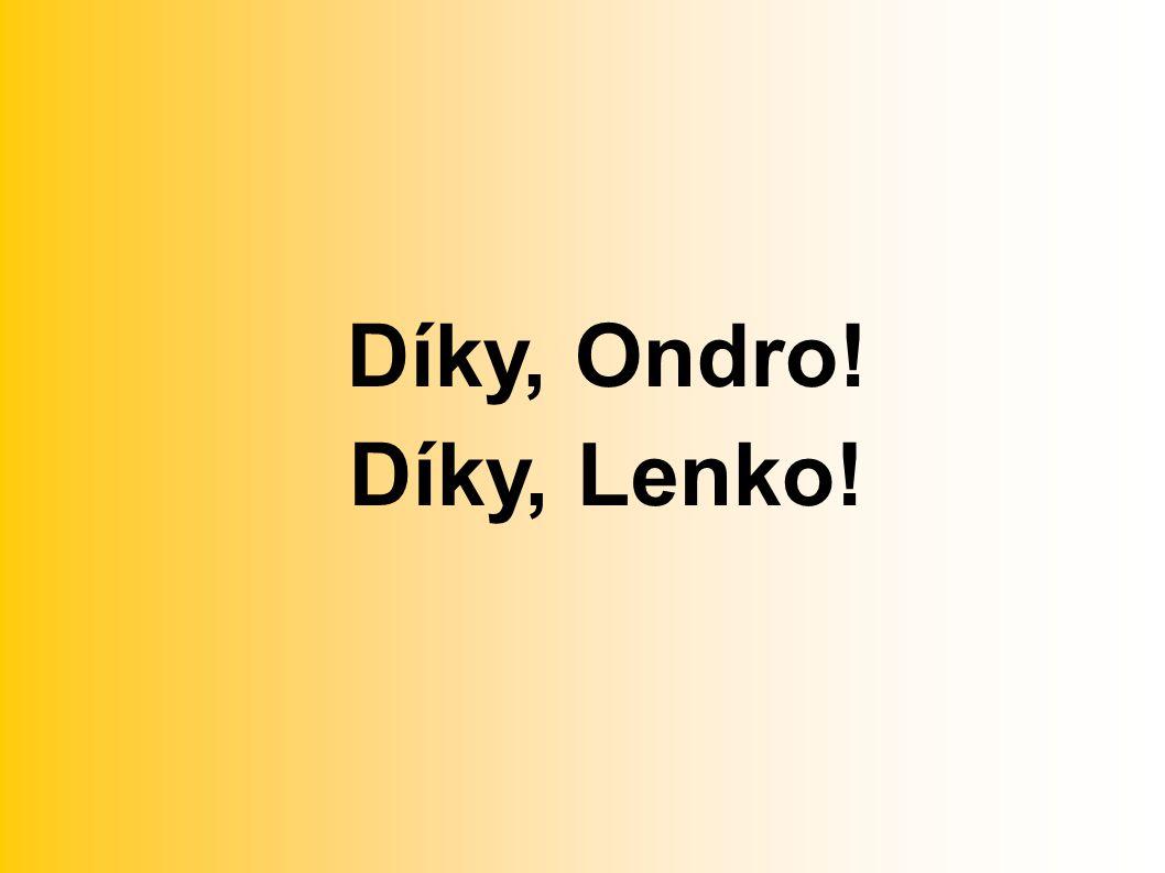 Díky, Ondro! Díky, Lenko!