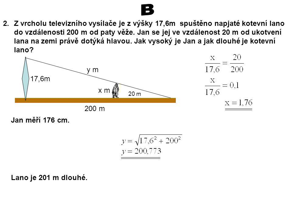 2.Z vrcholu televizního vysílače je z výšky 17,6m spuštěno napjaté kotevní lano do vzdálenosti 200 m od paty věže.