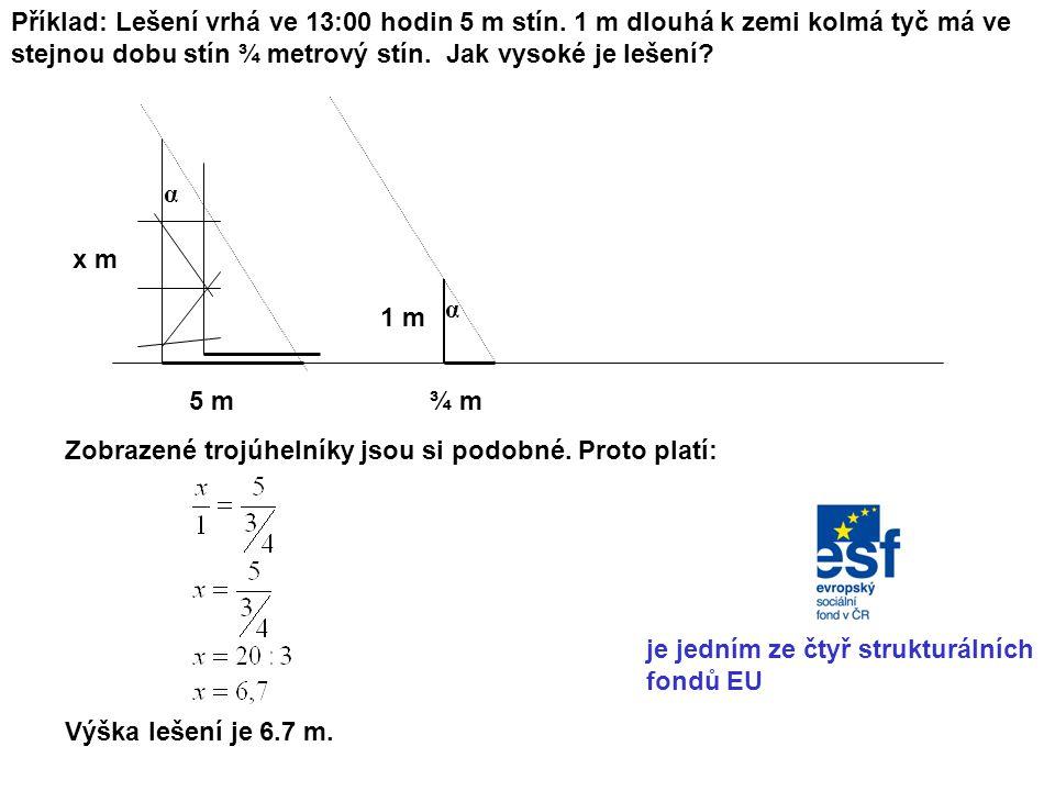 Příklad: Lešení vrhá ve 13:00 hodin 5 m stín.