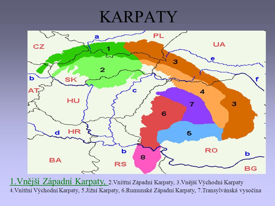 KARPATY 1.Vnější Západní Karpaty, 2.Vnitřní Západní Karpaty, 3.Vnější Východní Karpaty 4.Vnitřní Východní Karpaty, 5.Jižní Karpaty, 6.Rumunské Západní Karpaty, 7.Transylvánská vysočina