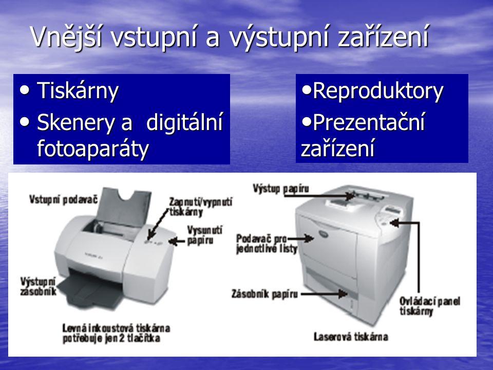 Vnější vstupní a výstupní zařízení Tiskárny Tiskárny Skenery a digitální fotoaparáty Skenery a digitální fotoaparáty Reproduktory Reproduktory Prezent
