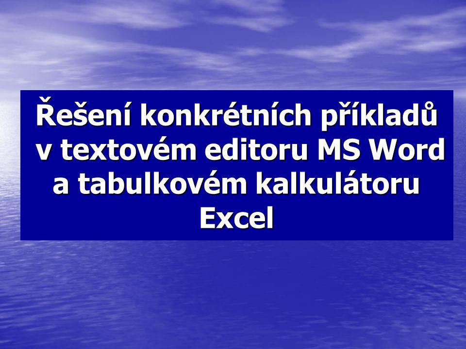 Řešení konkrétních příkladů v textovém editoru MS Word a tabulkovém kalkulátoru Excel