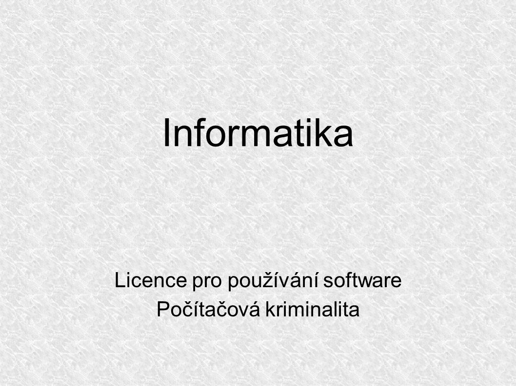 2 Masarykova ZŠ, KrupkaInformatika ● licence – Placená licence, multilicence ● většinou opravňuje k použití programu na jednom počítači.