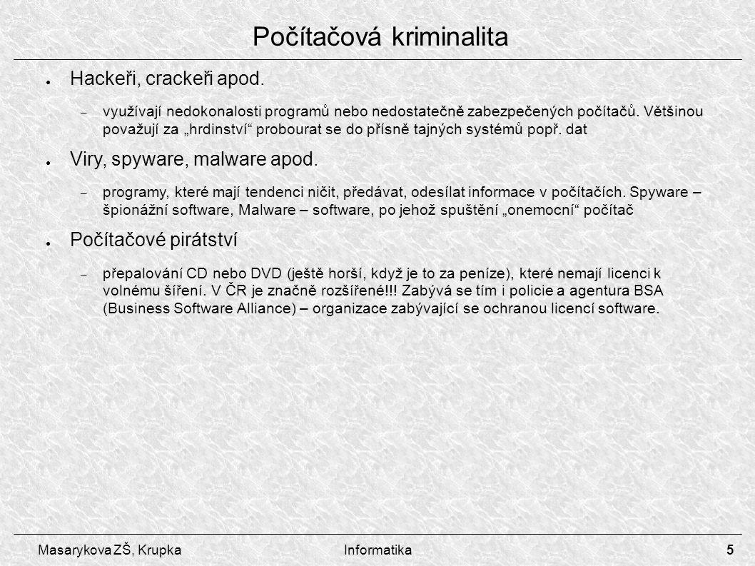 5 Masarykova ZŠ, KrupkaInformatika Počítačová kriminalita ● Hackeři, crackeři apod.