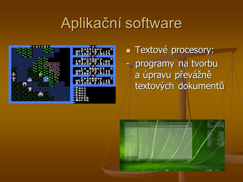 Aplikační software Tabulkové procesory: - programy zpracovávající tabulky i grafy informací