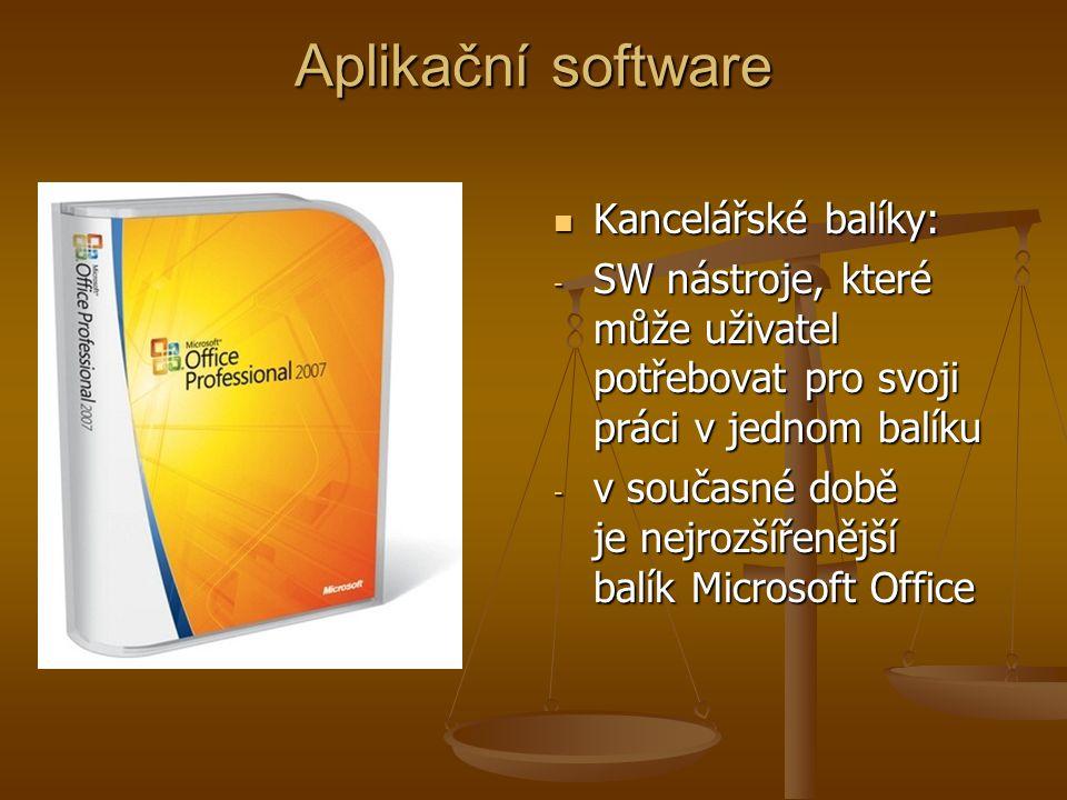 Aplikační software Kancelářské balíky: - SW nástroje, které může uživatel potřebovat pro svoji práci v jednom balíku - v současné době je nejrozšířenější balík Microsoft Office