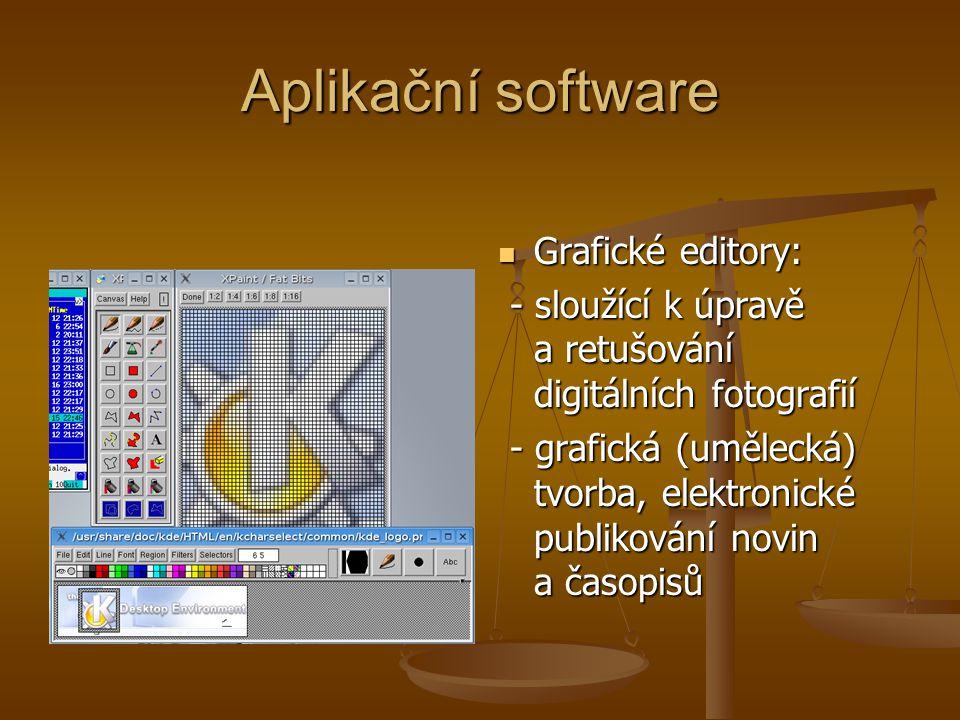 Aplikační software Grafické editory: - sloužící k úpravě a retušování digitálních fotografií - grafická (umělecká) tvorba, elektronické publikování novin a časopisů