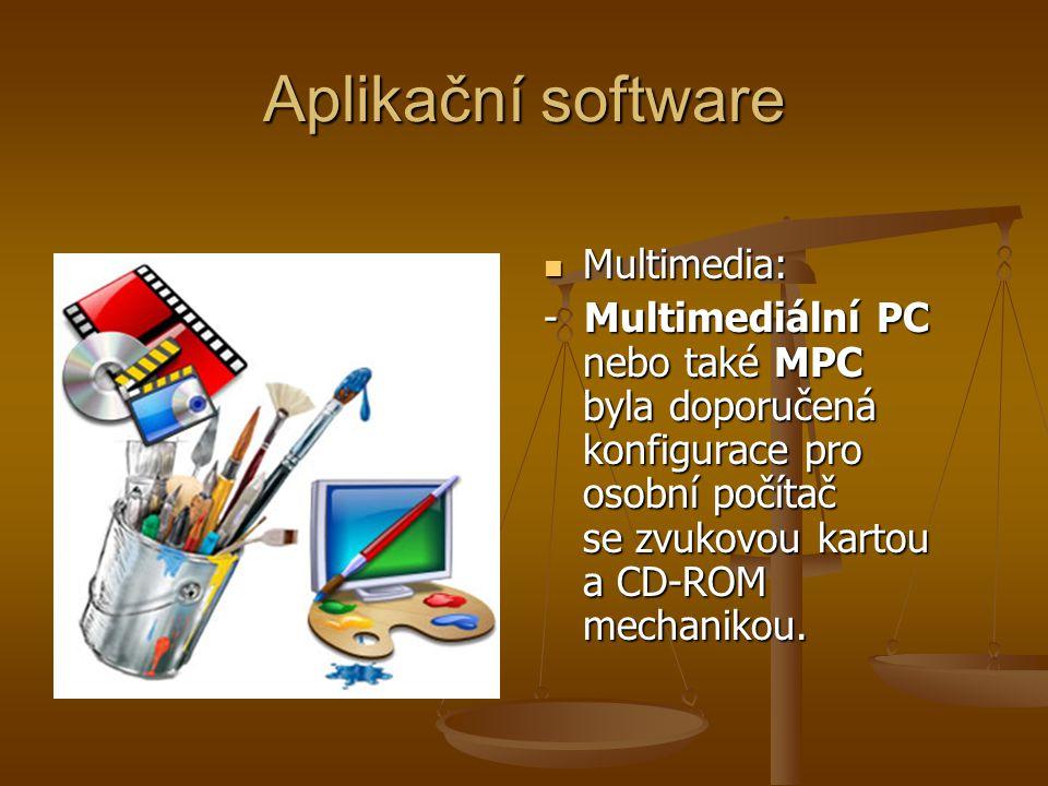 Aplikační software Multimedia: - Multimediální PC nebo také MPC byla doporučená konfigurace pro osobní počítač se zvukovou kartou a CD-ROM mechanikou.