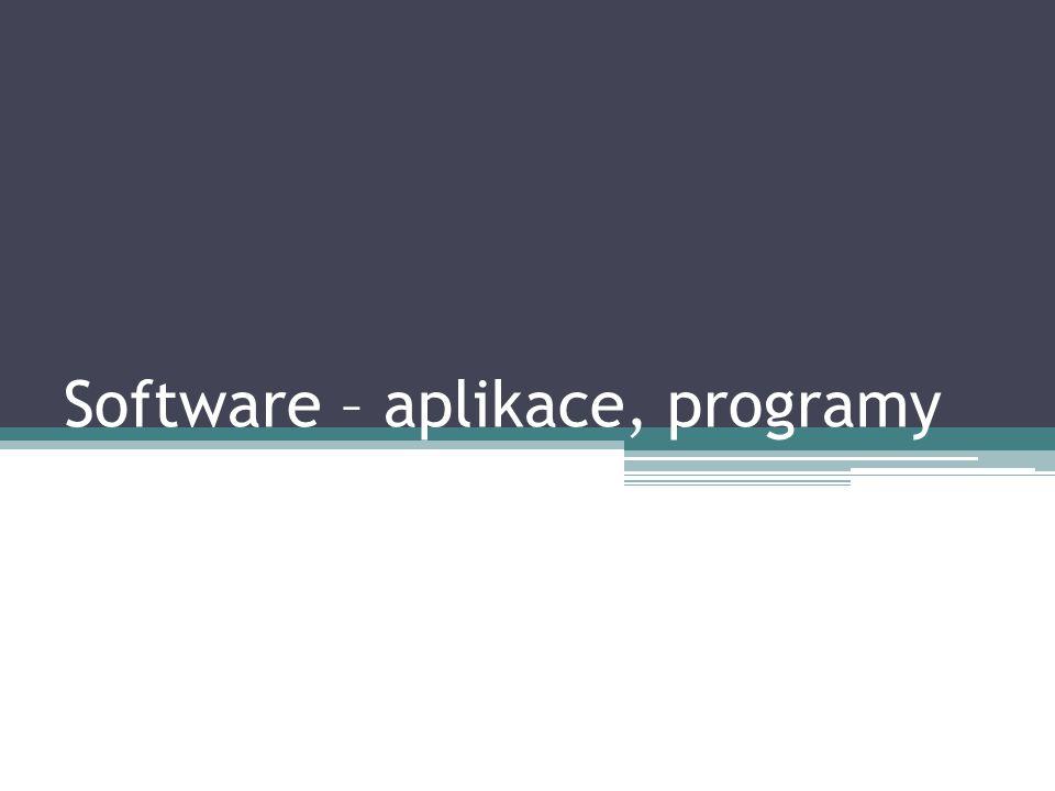 Operační systémy Software - základní rozdělení (opakování) Aplikace -Textové editory ( Word, 602…) -Grafické programy ( Photoshop…) -Komunikace (Skype, ICQ…) -Hry (Minecraft, LoL…) -…a mnoho dalších -Windows (XP, Vista, 7, 8…) -Linux (Ubuntu, Debian...) -Mac OS (OS X)