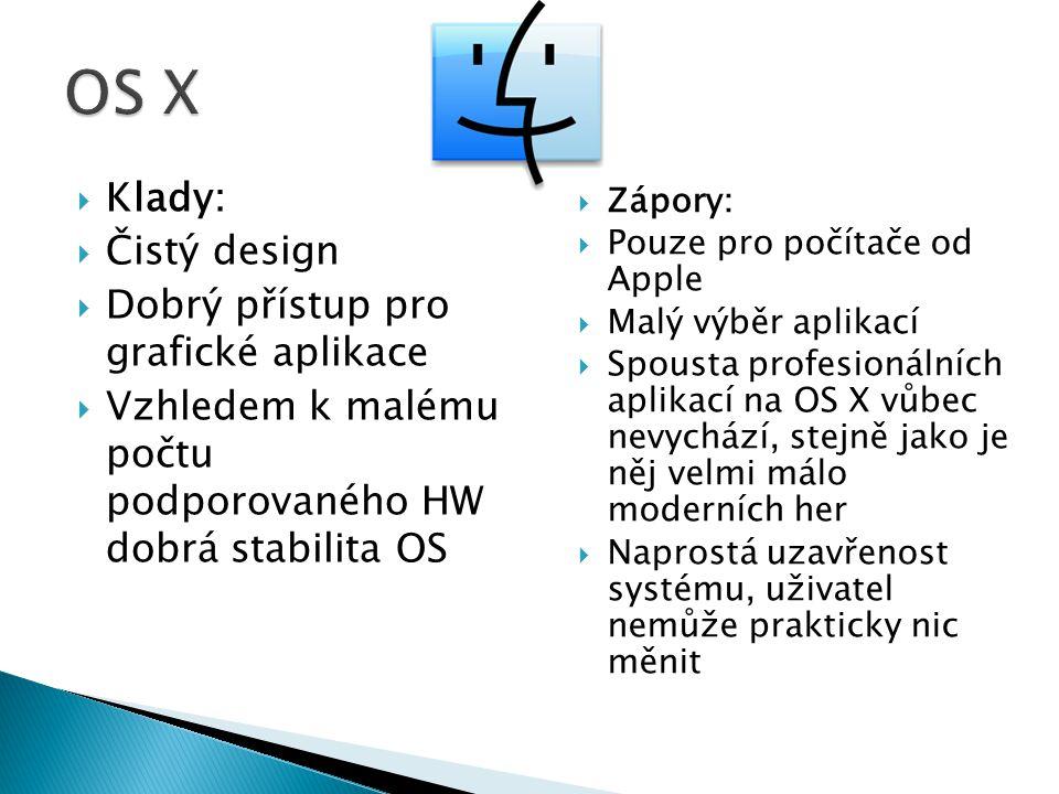  Klady:  Čistý design  Dobrý přístup pro grafické aplikace  Vzhledem k malému počtu podporovaného HW dobrá stabilita OS  Zápory:  Pouze pro počítače od Apple  Malý výběr aplikací  Spousta profesionálních aplikací na OS X vůbec nevychází, stejně jako je něj velmi málo moderních her  Naprostá uzavřenost systému, uživatel nemůže prakticky nic měnit