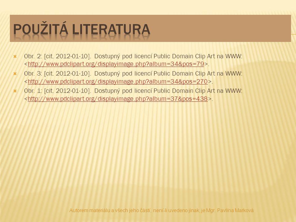  Obr. 2: [cit. 2012-01-10]. Dostupný pod licencí Public Domain Clip Art na WWW:.http://www.pdclipart.org/displayimage.php?album=34&pos=79  Obr. 3: [