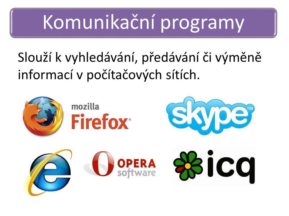 Slouží k vyhledávání, předávání či výměně informací v počítačových sítích. Komunikační programy