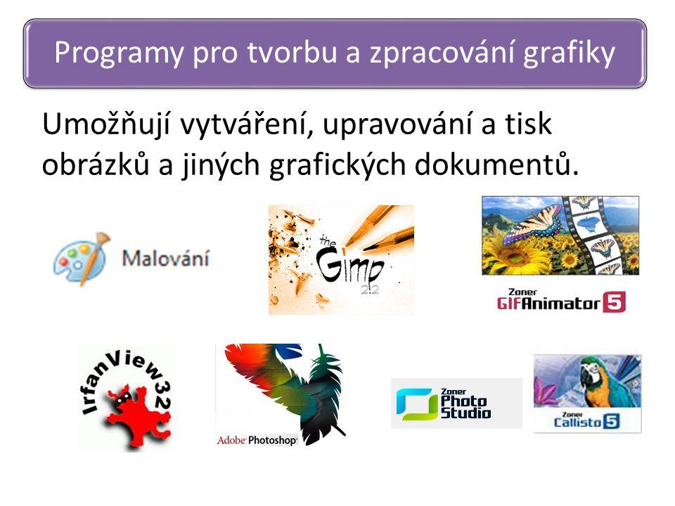 Umožňují vytváření, upravování a tisk obrázků a jiných grafických dokumentů. Programy pro tvorbu a zpracování grafiky