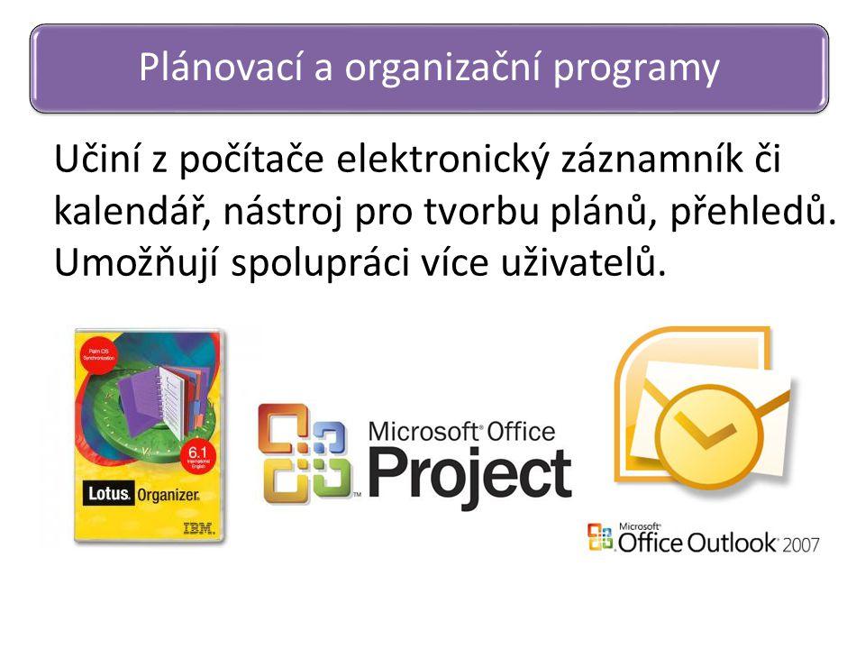 Učiní z počítače elektronický záznamník či kalendář, nástroj pro tvorbu plánů, přehledů. Umožňují spolupráci více uživatelů. Plánovací a organizační p