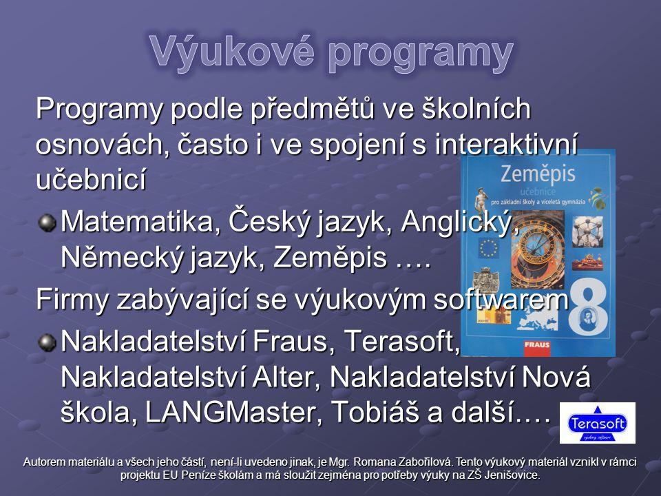 Programy podle předmětů ve školních osnovách, často i ve spojení s interaktivní učebnicí Matematika, Český jazyk, Anglický, Německý jazyk, Zeměpis ….